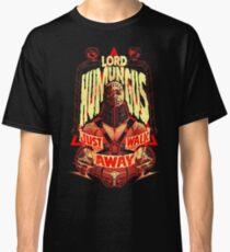 ROAD WARRIOR: LORD HUMUNGUS Classic T-Shirt