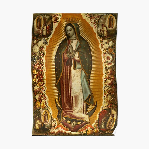 Our Lady of Guadalupe, Virgin Mary, Blessed Mother Poster