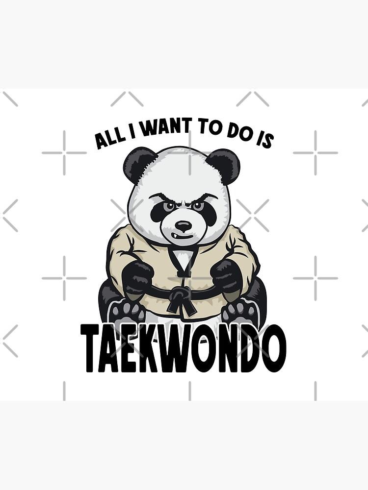 Taekwondo Panda All I Want To Do Is Cute Bear by GrandeDuc