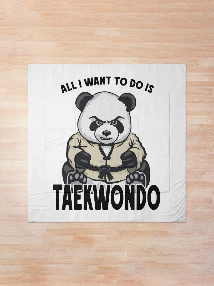 Alternate view of Taekwondo Panda All I Want To Do Is Cute Bear Comforter