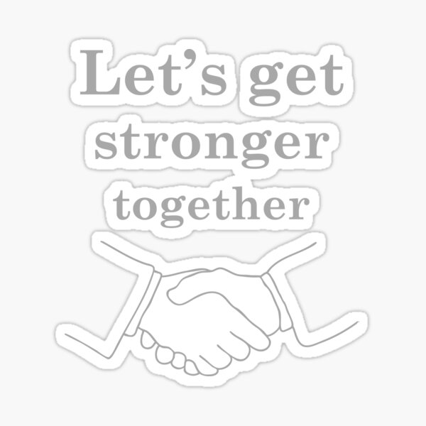 Let's Get Stronger Together concept Sticker