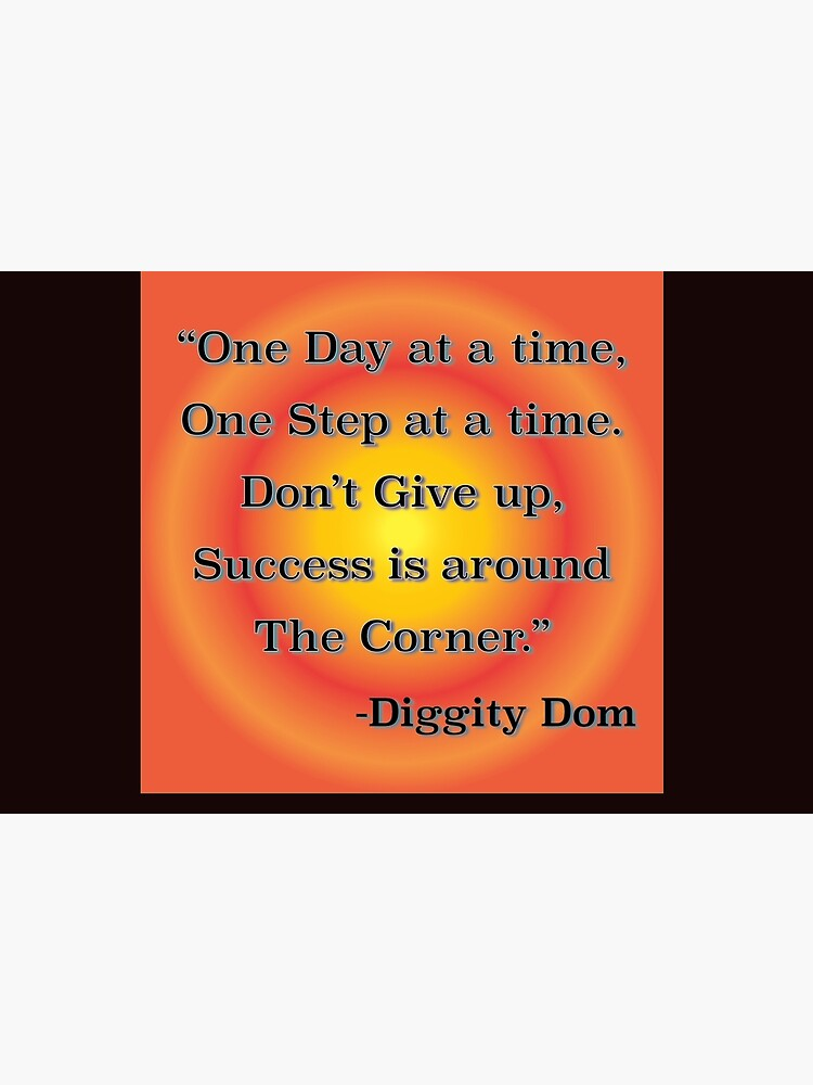 One Day At A Time by DiggityDom