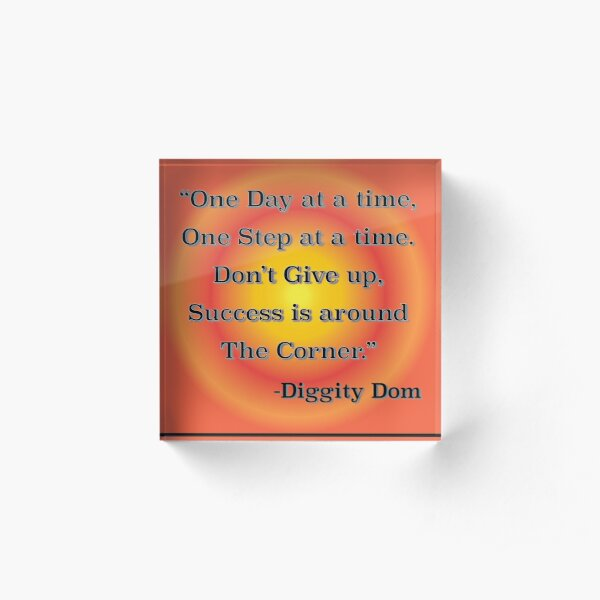 One Day At A Time Acrylic Block
