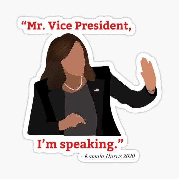 Harris Mr. vice president I'm speaking  Sticker