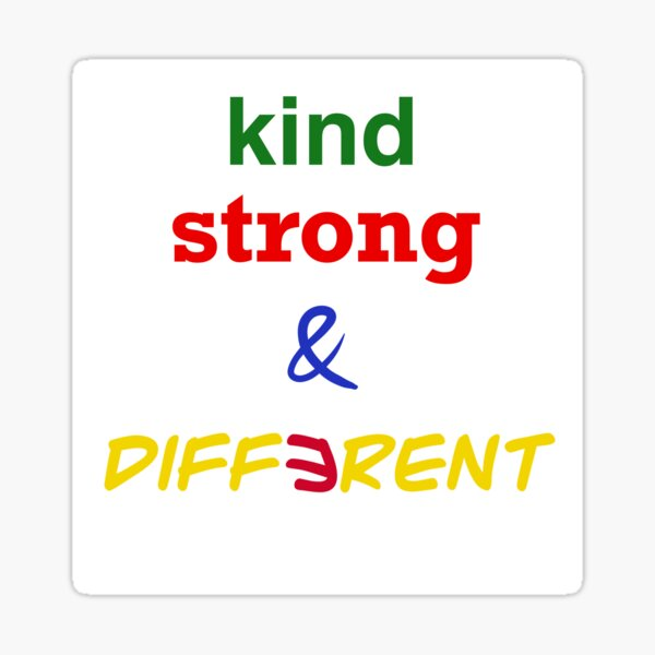 kind, strond and different Sticker