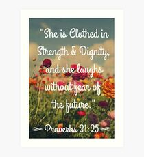 Strength & Dignity Bible Verse Proverbs 31:25 Art Print