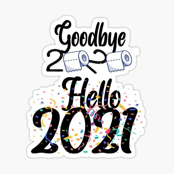 Goodbye 2020 hello 2021 HAPPY NEW YEAR Sticker