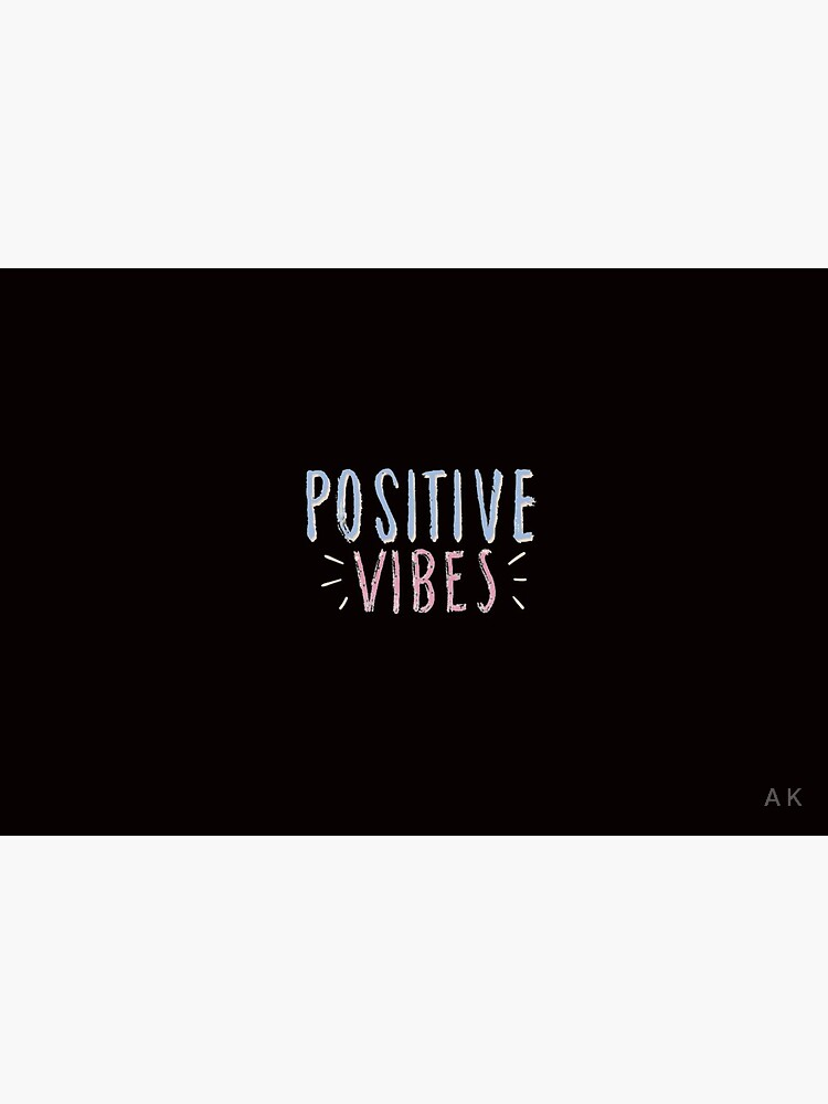 POSITIVE VIBES by AEKACEM