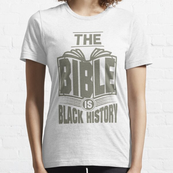 The Bible is Black History | Hebrew Israelite Clothing Essential T-Shirt
