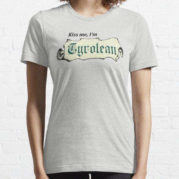 Kiss Me, I'm Tyrolean Essential T-Shirt