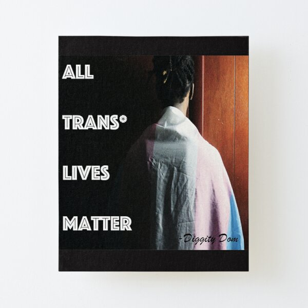 All Trans Lives Matter Canvas Mounted Print