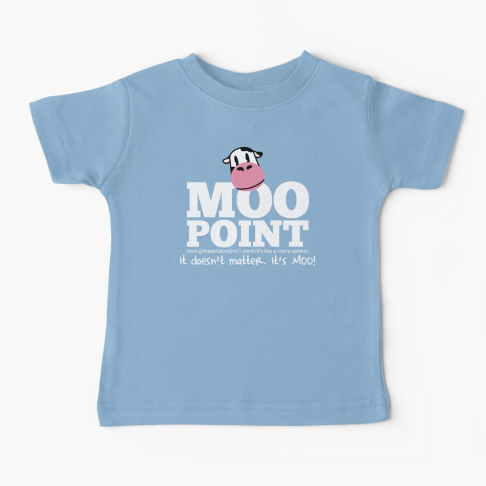 A Moo Point Baby T-Shirt