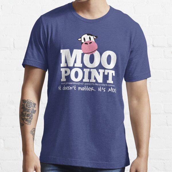 A Moo Point Essential T-Shirt