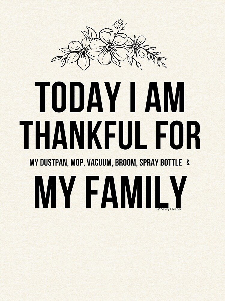 Thankful For My Family and Cleaning Supplies by SavvyCleaner
