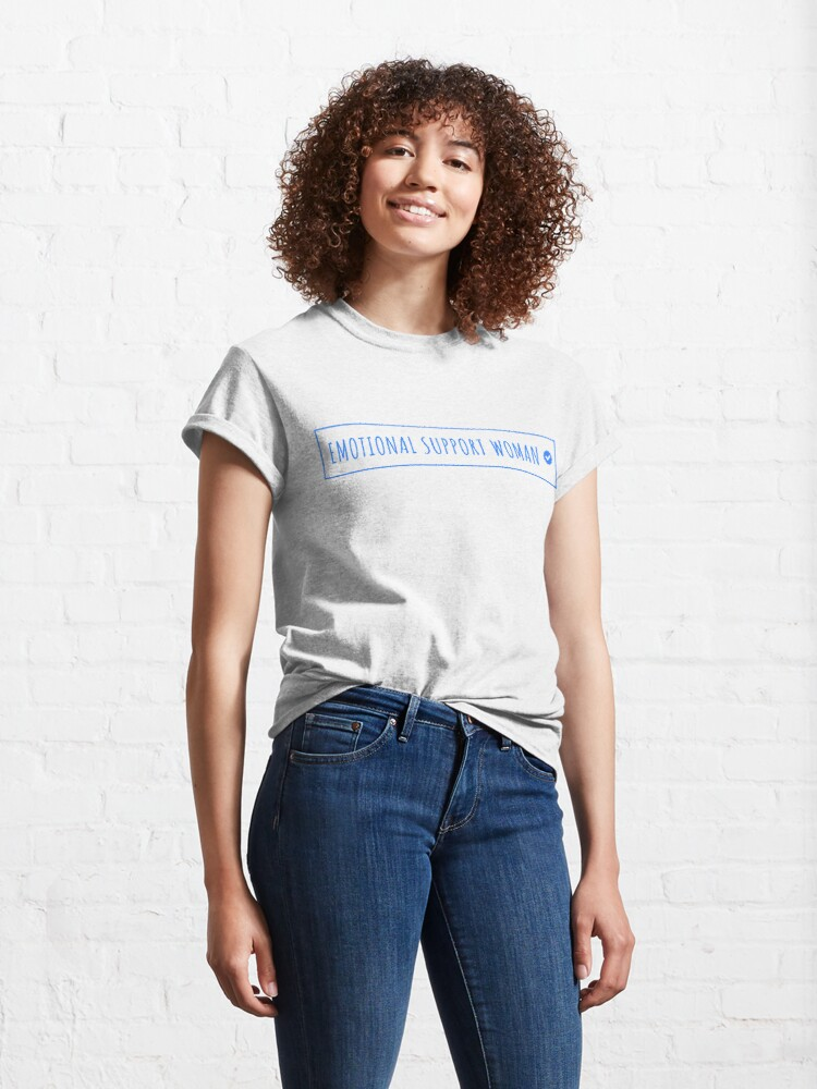 Alternate view of emotional support woman Classic T-Shirt