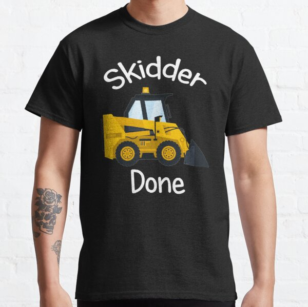 'Skidder Done -  Classic T-Shirt