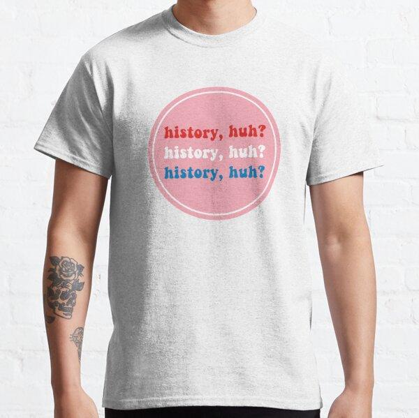"Red, White, & Royal Blue ""History, Huh?"" Design Classic T-Shirt"