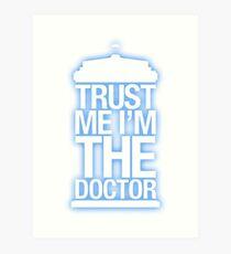 Trust Me , I'm The Doctor Art Print