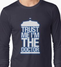 Trust Me , I'm The Doctor Long Sleeve T-Shirt