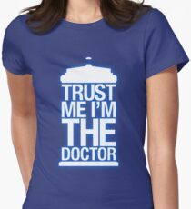 Trust Me , I'm The Doctor Women's Fitted T-Shirt