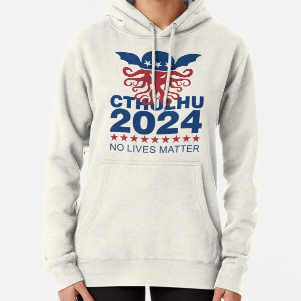 Cthulhu 2024 No Lives Matter Pullover Hoodie