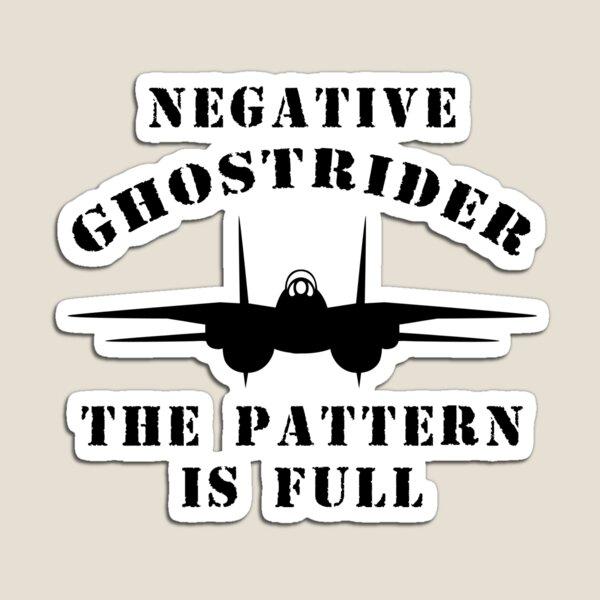 Negative Ghostrider The Pattern Is Full - Top Gun Magnet