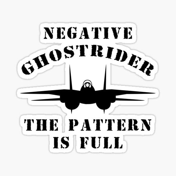 Negative Ghostrider The Pattern Is Full - Top Gun Sticker