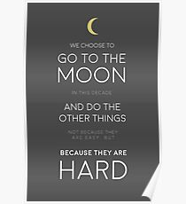 We Choose to Go to The Moon - JFK Poster