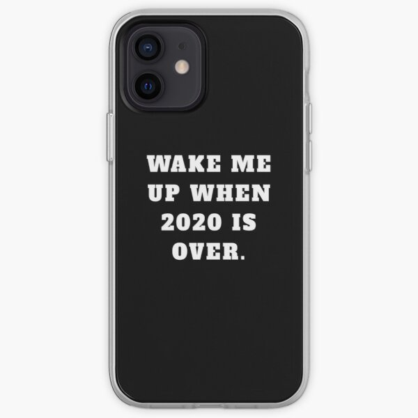 Wake me up when 2020 is over  iPhone Soft Case