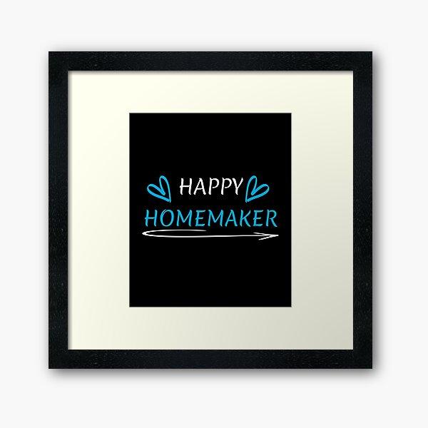 Funny Gifts For Homemakers Framed Art Print