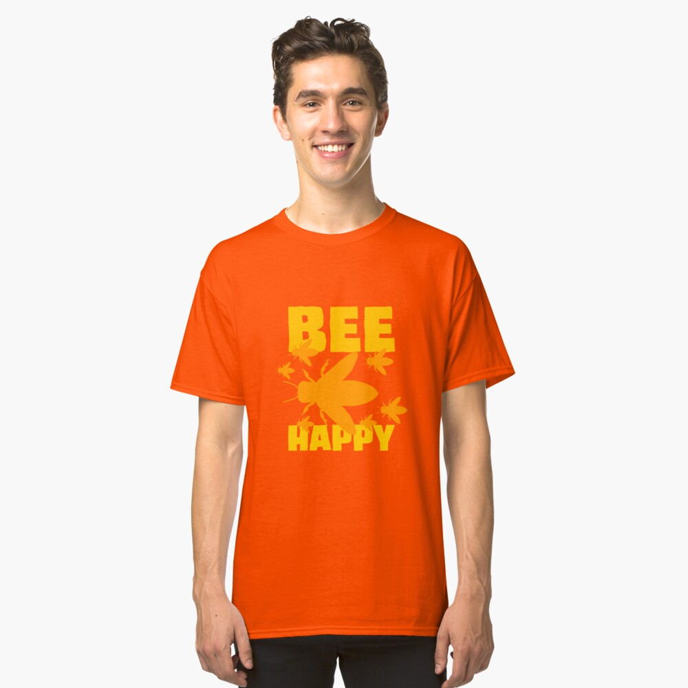 Make Honey - Bee Happy Classic T-Shirt Front