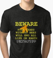 4 YEARS WITHOUT BEES Tri-blend T-Shirt