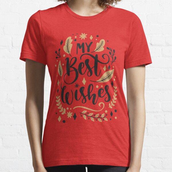My Best Wishes Essential T-Shirt
