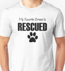 My Favorite Breed is Rescued Unisex T-Shirt