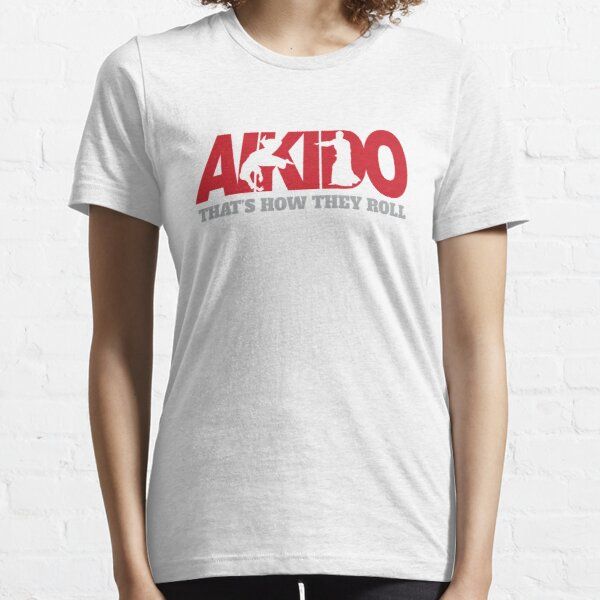 Aikido That's How They Roll Essential T-Shirt