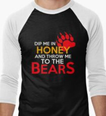 Dip me in honey and throw me to the bears 2 Men's Baseball ¾ T-Shirt