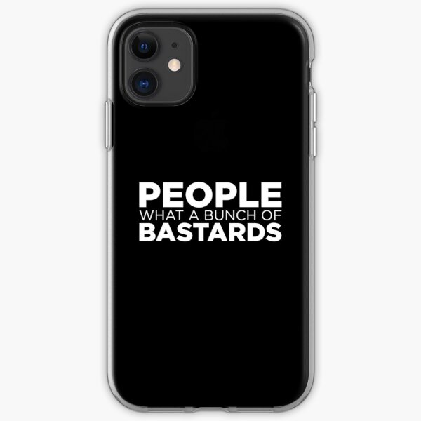 People what a bunch of bastards iPhone Soft Case