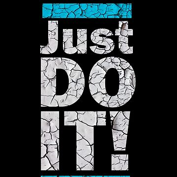 Just Do It! by Hilly11