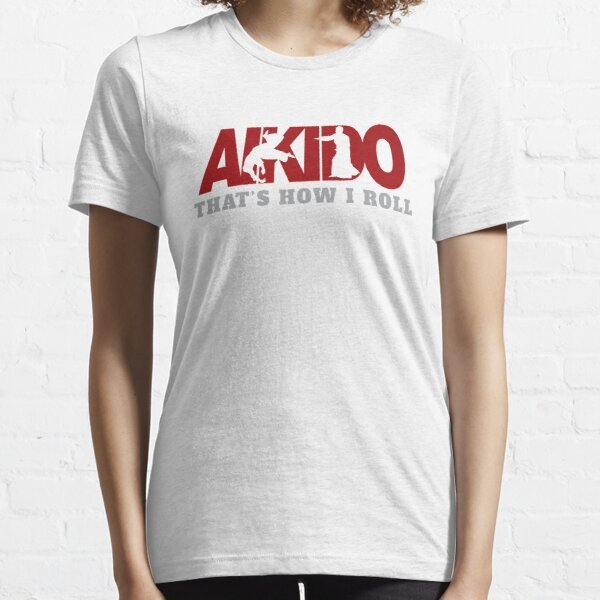 Aikido That's How I Roll Essential T-Shirt