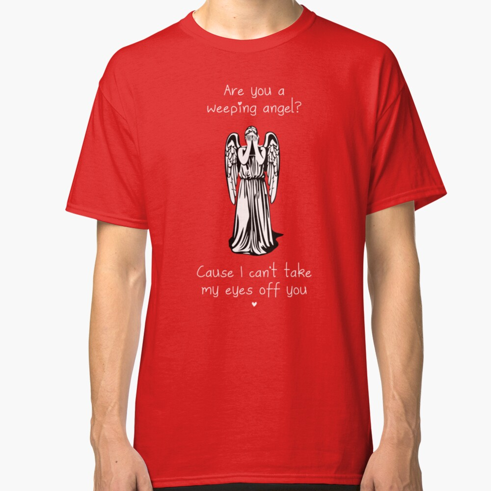 Are You a Weeping Angel? Classic T-Shirt