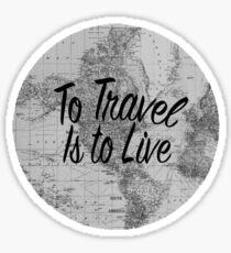 To Travel is to Live Sticker Sticker