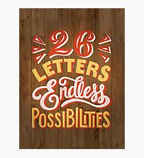 26 Letters Endless Possibilities Photographic Print