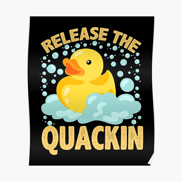 Rubber Duck Gift Release The Quackin Poster