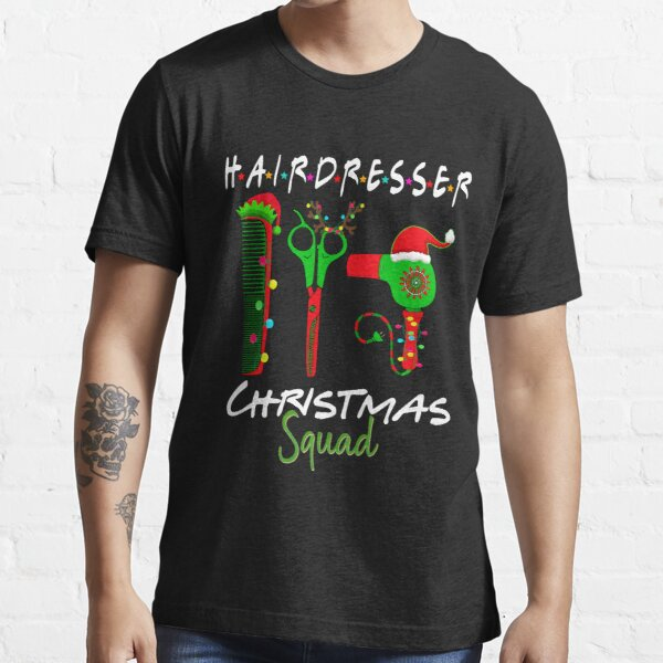 Hairdresser Christmas Squad Funny Matching Gifts Essential T-Shirt