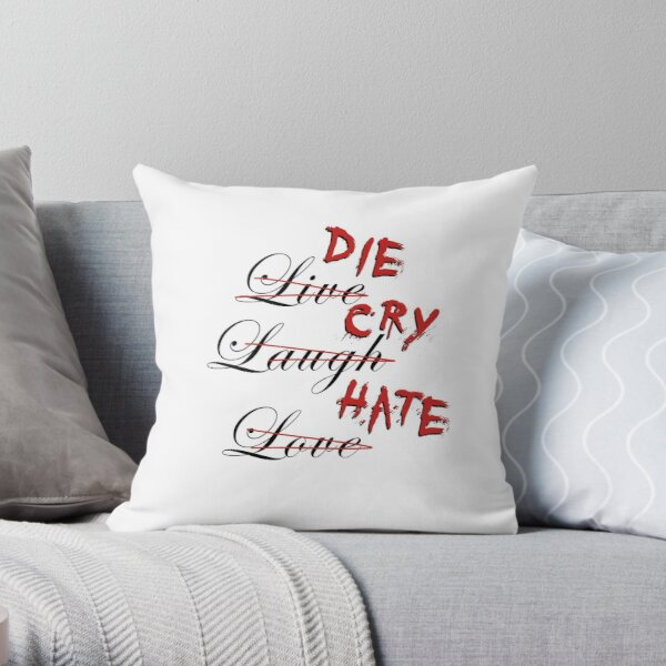 Die Cry Hate, Live Laugh Love - Blood Throw Pillow