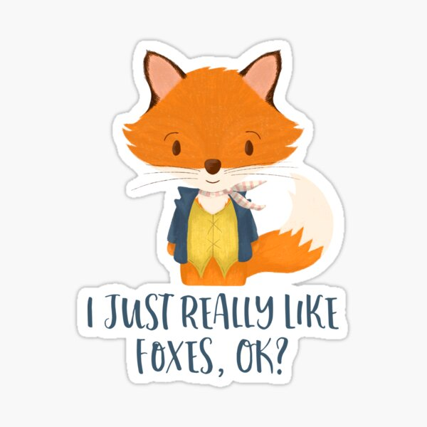 I Just Really Like Foxes Ok | Cute Fox Gift For Her Sticker