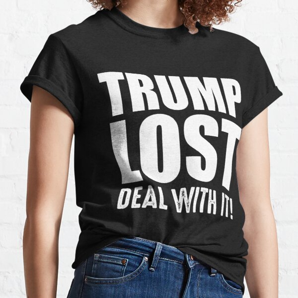 Trump Lost Deal With It Biden Victory Classic T-Shirt