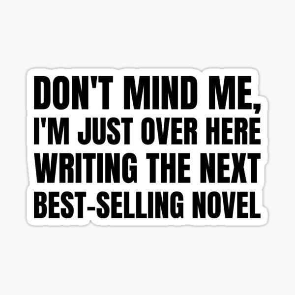 Writing the next best-selling novel (Black on White) Sticker