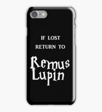 If Lost Return to Remus Lupin  iPhone Case/Skin