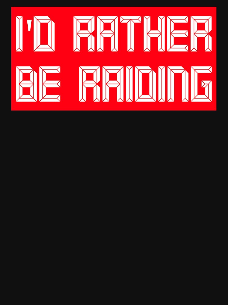 I'd rather be raiding by ds-4